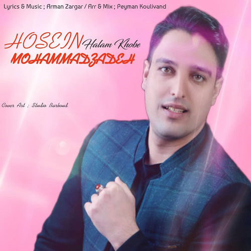 دانلود موزیک جدید حسین محمدزاده حالم خوبه